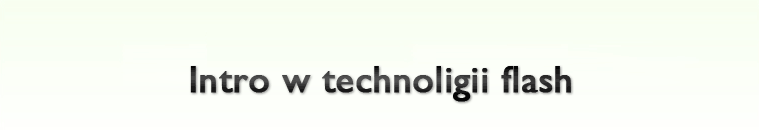 Intro w technoligii flash